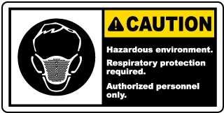 Caution Hazardous environment. Respiratory protection required label