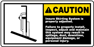 Caution Insure Skirting System is properly adjusted label