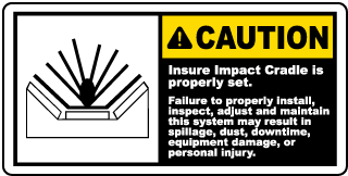 Caution Insure Impact Cradle is properly set. Failure to properly install label