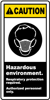 Caution Hazardous environment. Respiratory protection required. Authorized personnel only label