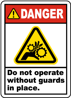 Danger Do not operate without guards in place label