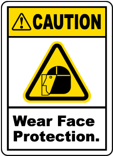 Caution Wear Face Protection label