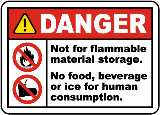 Danger not for flammable material storage. No food, beverage or ice for human consumption label