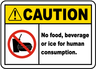 Caution No food, beverage or ice for human consumption label