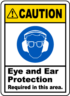 Eye & Ear Protection Required Label