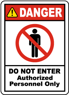 Danger Do Not Enter Authorized Personnel Only