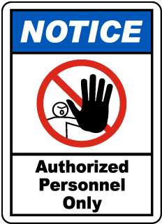 Notice. Authorized Personnel Only. Label