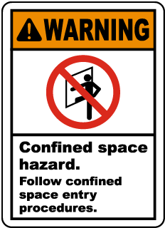 Warning Confined Space Hazard. Follow Confined Space Entry Procedures.