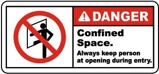 Danger Confined Space Always keep person at opening during entry.