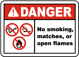 Danger No Smoking, matches, or open flames