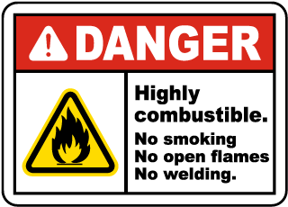 Danger Highly Combustible. No smoking No open flames No welding.