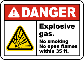 Danger Explosive gas. No smoking No open flames within 35 ft.