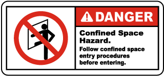 Danger Confined Space Hazard. Follow Confined Space Entry Procedures before entering.