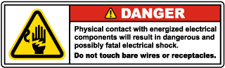 Danger Physical contact with energized electrical components will result in dangerous and possibly fatal electrical shock. Do not touch bare wires or receptacles.