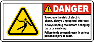 Danger To reduce the risk of electric shock, always unplug tool after use. Always unplug tool before changing parts or servicing. Failure to do so could result in serious