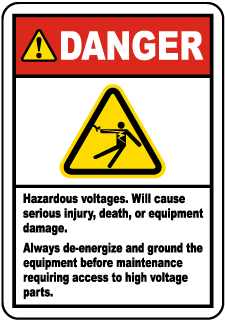 Danger Hazardous Voltage Labels. Will cause serious injury, death, or equipment damage. Always de-energize and ground the equipment before maintenance requiring access to high voltage parts.