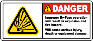 Danger Improper By-Pass Operation Labelss will result in explosion and fire hazard. Will cause serious injury, death or equipment damage.