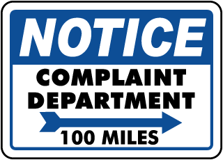 Notice Complaint Department 100 Miles Sign