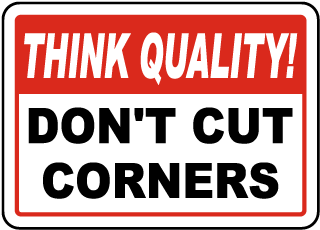 Think Quality Don't Cut Corners Sign