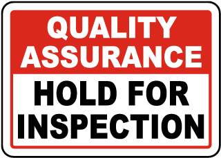 Quality Assurance Hold For Inspection Sign