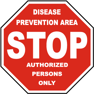 Stop Disease Prevention Area Authorized Persons Only sign