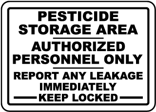 Pesticide Storage Area / Authorized Personnel Only / Report Any Leakage Immediately Keep Locked sign