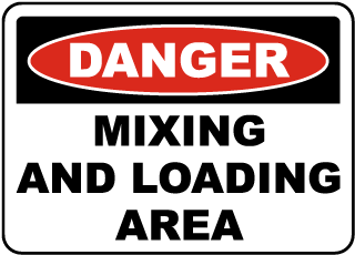 Danger Mixing And Loading Area sign
