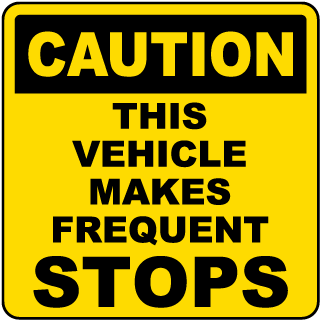 Caution This Vehicle Makes Frequent Stops label