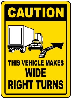 Caution This Vehicle Makes Wide Right Turns label