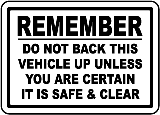 Remember Do Not Back This Vehicle Unless You Are Certain It Is Safe Clear label