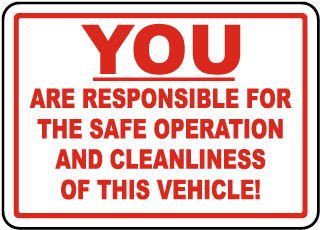 You Are Responsible For The Safe Operation And Cleanliness Of This Vehicle label