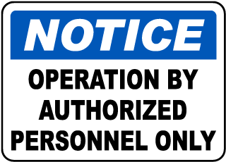 Notice Operation By Authorized Personnel Only label