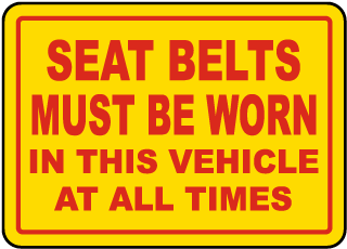 Seat Belts Must Be Worn In This Vehicle At All Times label