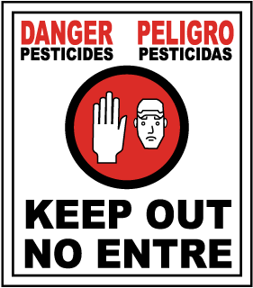 Danger Pesticides Keep Out / Peligro Pesticidas No Entre sign