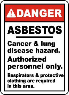 Danger Asbestos Cancer and lung disease hazard. Authorized personnel only Sign