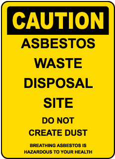 Caution Asbestos Waste Disposal Site Do Not Create Dust...