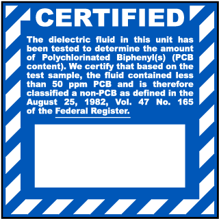 Certified The dielectric fluid in this unit has been tested label