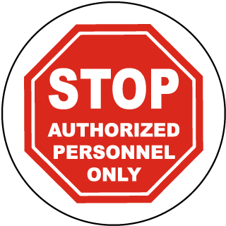 Stop Authorized Personnel Only Floor Marker