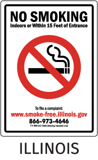 Illinois No Smoking Indoors or Within 15 Feet of Entrance To file a complaint..