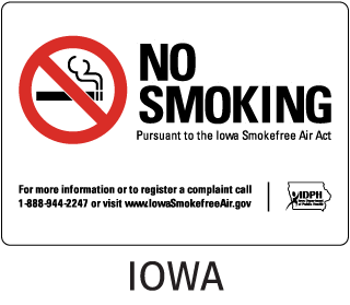 Iowa No Smoking Pursuant to the Iowa Smokefree Air Act For more information or to register a complai