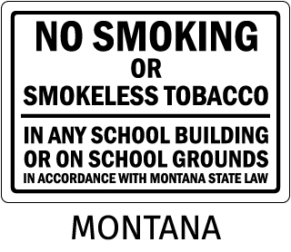 Montana No Smoking Or Smokeless Tobacco In Any School Building Or On School Grounds In Accordance With