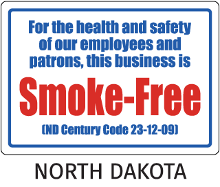 North Dakota For the health and safety of our employees and patrons, this business is Smoke-Free (ND Century
