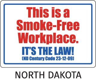 North Dakota This is a Smoke-Free Workplace It's The Law! (ND Century Code 23-12-89)