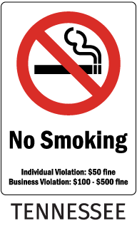 Tennessee No Smoking Individual Violation: $50 fine Business Violation: $100 - $500 fine