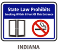 Indiana State law prohibits smoking within 8 ft of this entrance