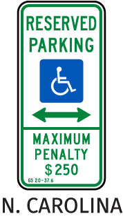North Carolina Handicapped sign-Reserved Parking Maximum Penalty $250 GS 20-37.6 with double arrow