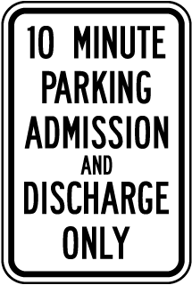 10 Minute Parking Admission and Discharge Only Sign