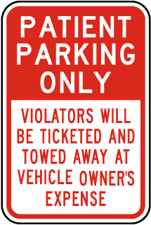 Patient Parking Only Violators Will Be Ticketed and Towed