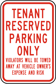 Tenant Reserved Parking Only Violators Will Be Towed Away At Vehicle