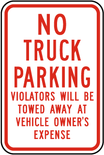 No Truck Parking Violators Will Be Towed Away At Vehicle Owners Expense Sign